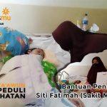 Bantu Biaya Pengobatan Siti Fatimah (Sakit Miningitis)